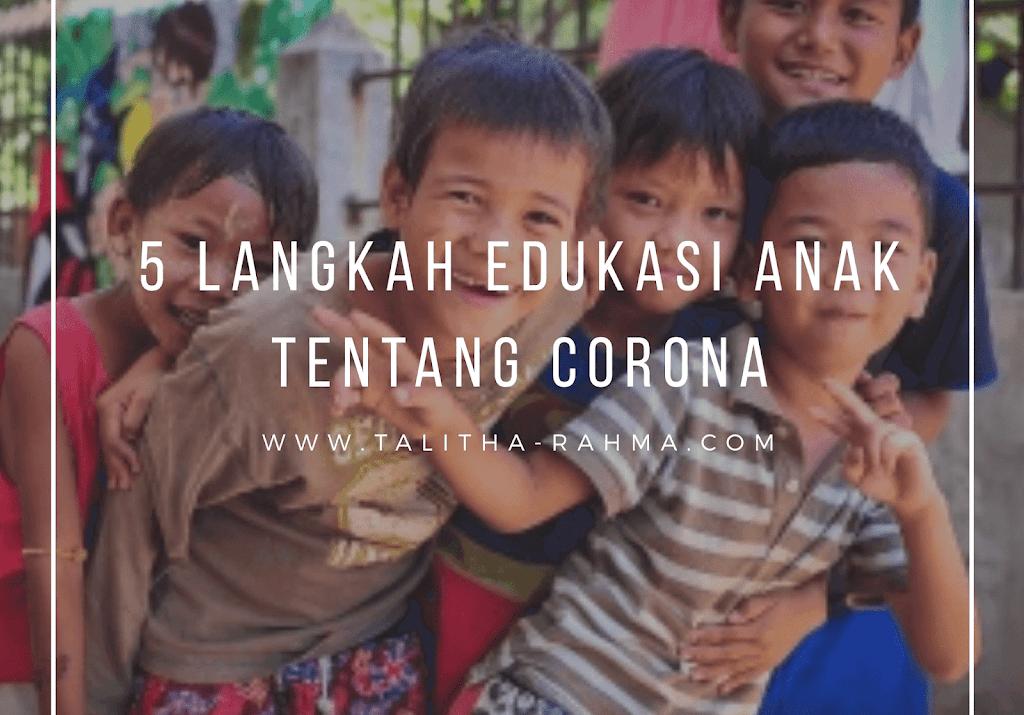 Yuk, Edukasi Anak tentang Corona dengan 5 Langkah Ini