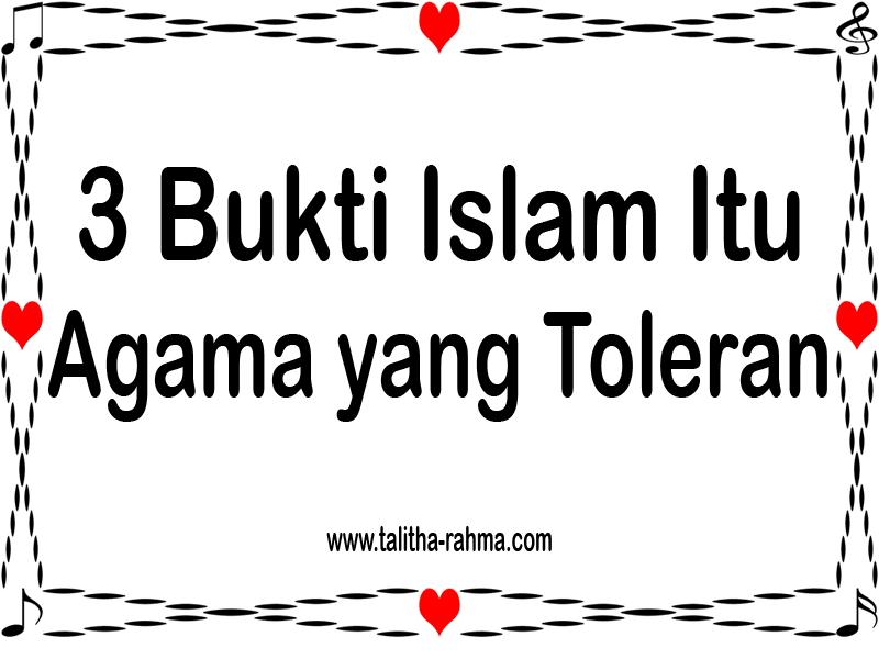 3 Bukti Islam Itu Agama yang Toleran