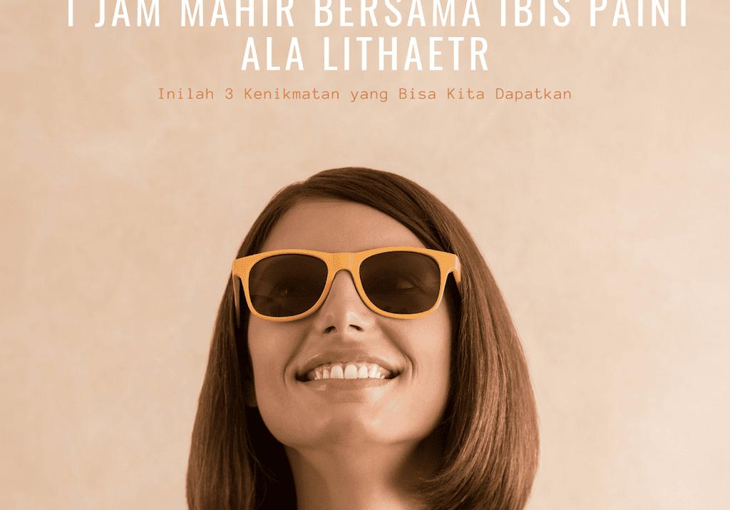 1 Jam Mahir bersama Ibis Paint ala Lithaetr, Inilah 3 Kenikmatan yang Bisa Kita Dapatkan