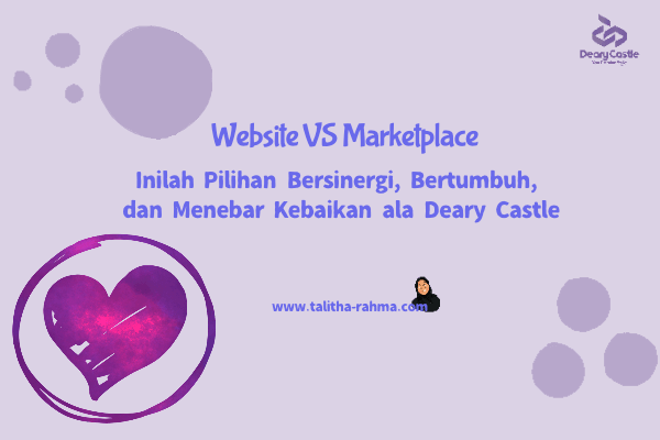 Website VS Marketplace inilah Pilihan Bersinergi, Bertumbuh, dan Menebar Kebaikan ala Deary Castle – Contoh Inspirasi