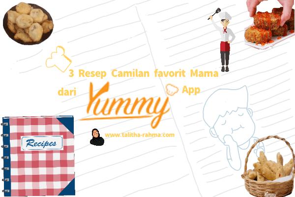3 Resep Camilan Favorit Mama dari Yummy App