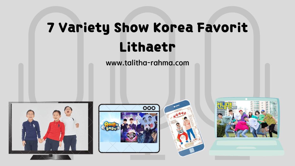 7 Variety Show Korea Favorit Lithaetr, 4 Acaranya Ada Versi Indonesianya