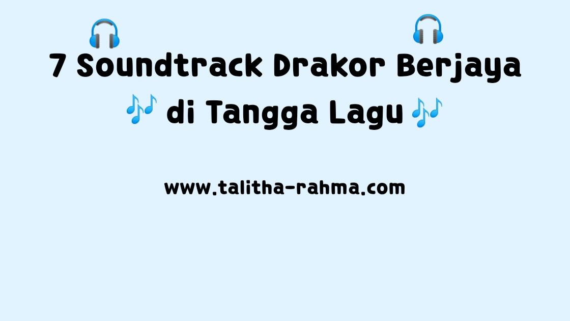 7 Soundtrack Drakor Berjaya di Tangga Lagu