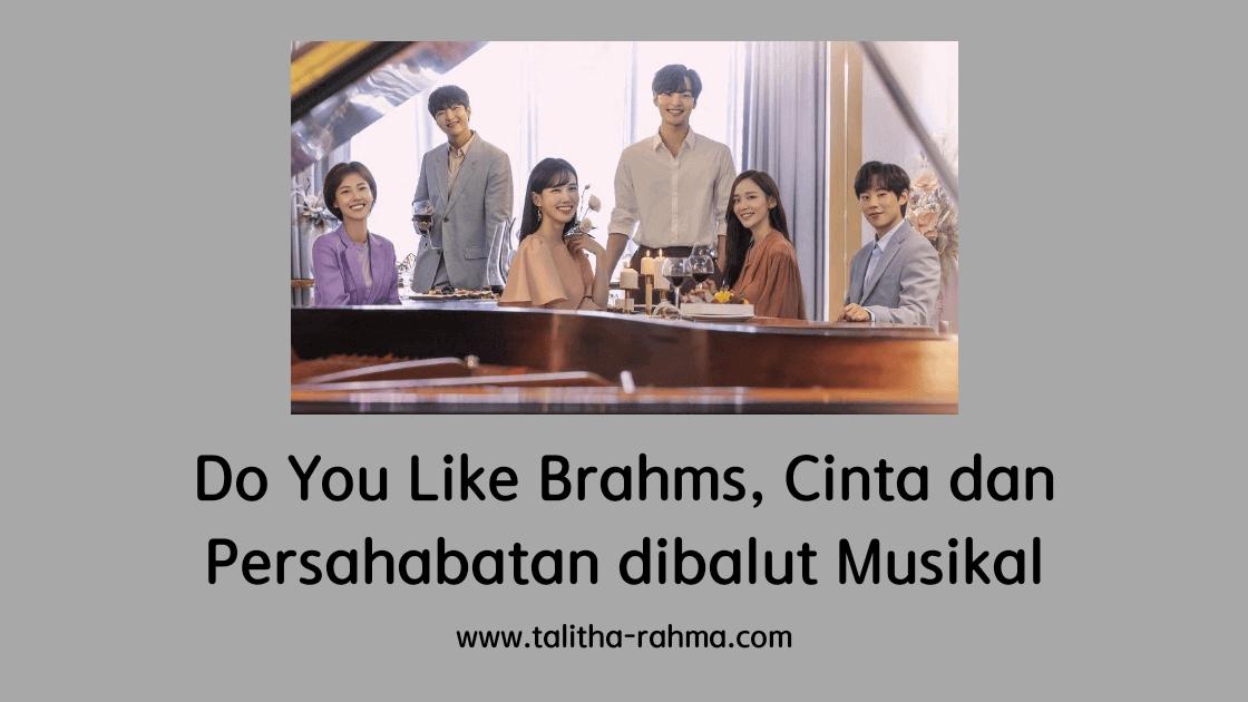 Drakor Do You Like Brahms: Cinta dan Persahabatan dibalut Musikal
