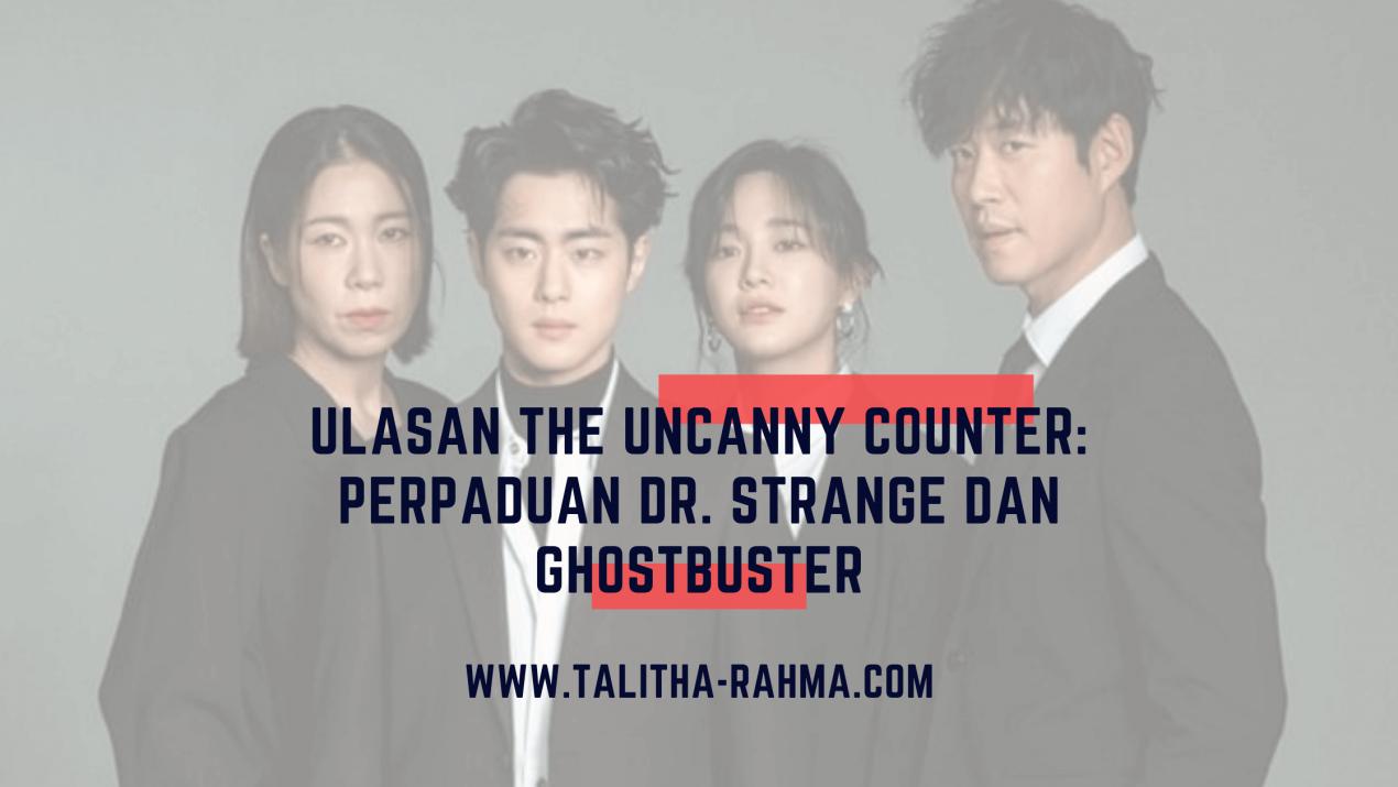 Ulasan The Uncanny Counter: Perpaduan dr. Strange dan Ghostbuster