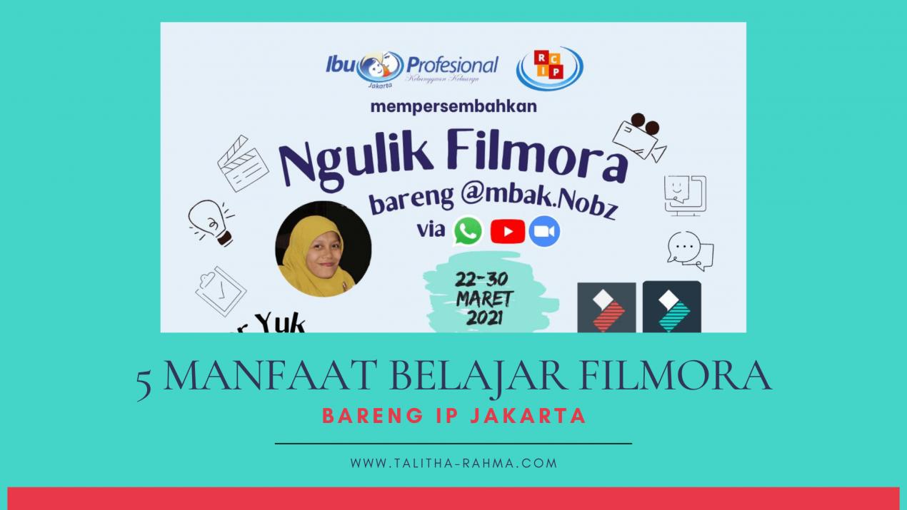 5 Manfaat Belajar Filmora Bareng IP Jakarta