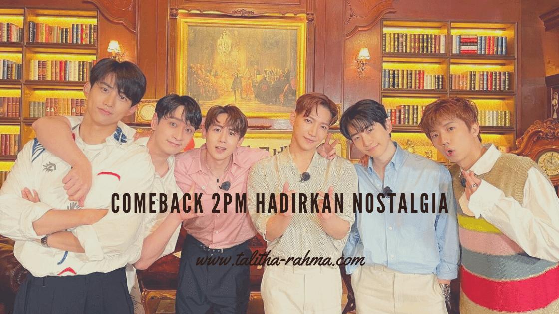 Comeback 2PM Hadirkan Nostalgia