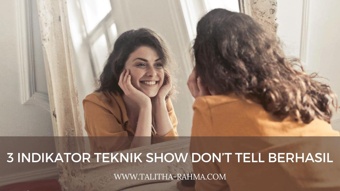 3 Indikator Teknik Show Don't Tell Berhasil