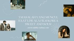 3 Masalah yang Muncul Saat LDR ala Film Korea Sweet and Sour